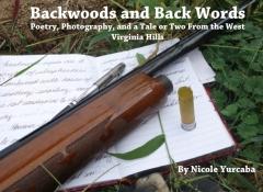 Backwoods and Back Words by Nicole Yurcaba